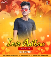 Love Anthem (Nonstop) Dj Sumit
