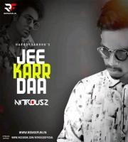 Jee Karr Daa (Harrdy Sandhu) - Nitrousz Official