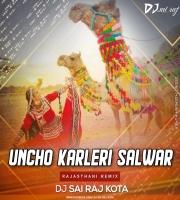Uncho Karle Ri Salwar (Rajasthani Best Of Dance Remix) Dj Sai Raj Kota