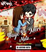 Haye Re Meri Moto (Punjabi Dance Virsion) Remixes Dj Arvind