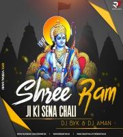 Shri Ram Ji Ki Sena Chali - Remix - Dj BYK & Dj Aman