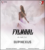 Filhaal B Praak (Remix) DJ P NEXUS