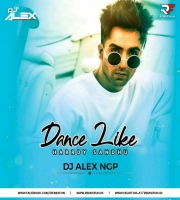 Dance Like ( Harrdy Sandhu) Dj Alex Ngp