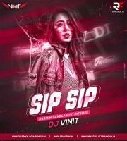 Sip Sip ( Jasmin Sandlas Ft. Intense ) - Dj Vinit