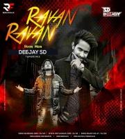Ravan Ravan Hu Mein (Tapori Mix) Dj SD