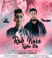 Rab Kare Tujhko Bhi (Remix) Dj Ajay X Dj Arafat