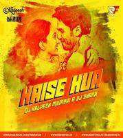 Kaise Hua (Remix) - DJ Kalpesh Mumbai & DJ Dhana