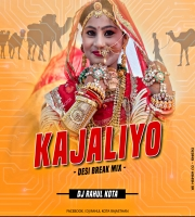 Kajaliyo (Desi Break Mix) Dj Rahul Kota