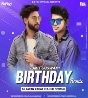 Birthday Song - Sumit Goswami (Remix) Dj Hk Official X Dj Karan Kahar