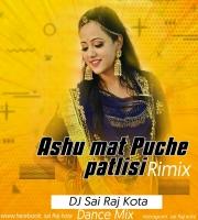 Ashu Mat Puche Patlisi (Rajasthani Tadka Mix) Dj Sai Raj Kota