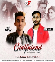 Girlfriend - Jass Manak (Remix) - DJ AJAY & DJ VIJU