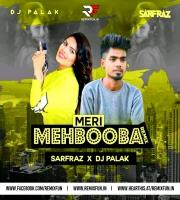 Meri Mehbooba (Remix) - SARFRAZ & DJ Palak
