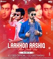 Lakhon Aashiq Mar Jaate (Remix) DJ GRS OFFICIAL X DJ GEETANSHU