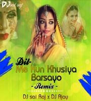 Dil Me Kun Khusiya Barsayo (Dance Mix) Dj SR & Dj Ajay
