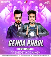 Genda Phool (Desi Mix) Dj Sheggy X DJ Akash