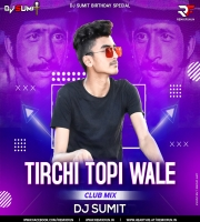 Tirchi Topi Wale (Club Mix) DJ Sumit