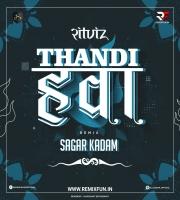 Ritviz - Thandi Hawa (Remix) Sagar Kadam