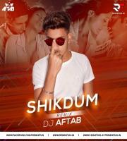 Shikdum Shikdum (Remix) Dj Aftab
