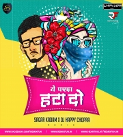 Parda Hata Do (Remix) Sagar Kadam X Dj Happy Chopra