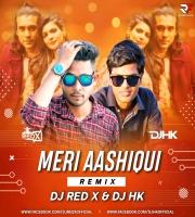 Meri Aashiqui (Remix) - DJ HK & DJ Red X