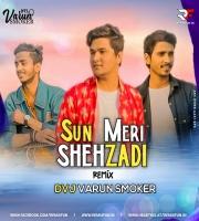 Sun Meri Shehzadi Chillout (Remix) DVJ Varun Smoker