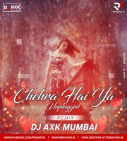 Chehra Hai Ya Unplugged (Remix) - DJ Axk Mumbai