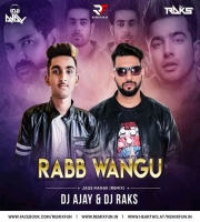 Rabb Wangu - Jass Manak (Remix) - DJ AJAY & DJ RAKS