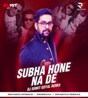 Subha Hone Na De (Remix) - DJ Sumit Goyal