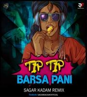 Tip Tip Barsa Pani (Remix) Sagar Kadam