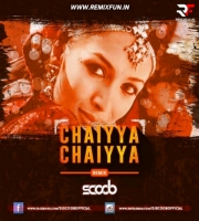 Chaiyya Chaiyya (Remix) - DJ Scoob
