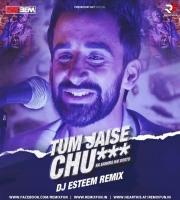 Tum Jaise Chutiyo Remix - DJ Esteem