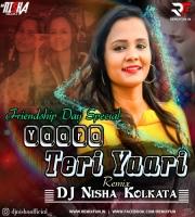 Yaara Teri Yaari (Remix) DJ Nisha Kolkata
