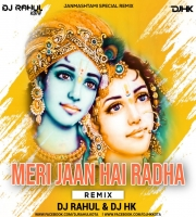 Meri Jaan Hai Radha (Remix) Dj Rahul & Dj Hk