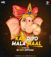 Kar Diyo Mala Maal (Remix) DJ GRS
