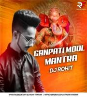 Ganpati Mool Mantra - DJ Rohit