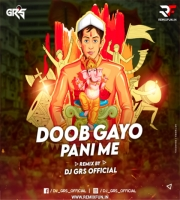Doob Gayo Pani Me (Remix) DJ GRS JBP