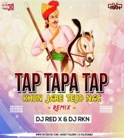 Tap Tapa Tap Khun Jare Tejo Nag Hard (Remix) DJ RED X SHOBHIT DJ RKN RAJKUMAR