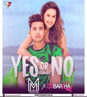 Yes Or No (Remix) Muszik Mmafia X Dj Barkha Kaul