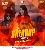 Breakup Mashup 2020 - DJ SR Remix
