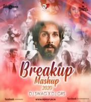 Breakup Mashup 2k20 Remix DJ GRS x Dj Swag