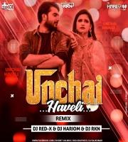Unchi Haweli (Desi Remix) Dj Red X & Dj Rkn & Dj Hariom