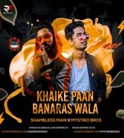 Khaike Paan Banaras Wala (Remix) Shameless Mani & Mystrio Bros