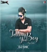 Telling you Boy (Vip Edit) DJ SNK