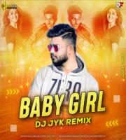 Baby Girl - Guru Randhawa (Remix) DJ JYK