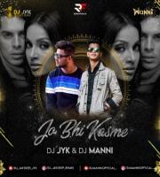 Jo Bhi Kasame Khai Thi Humne (Remix) DJ JYK X DJ Manni