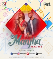 Manjha Tera Tez (Remix) DJ AT
