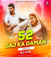 52 Gaj Ka Daman (Haryanvi Remix) - DJ VYK