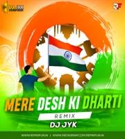 Mere Desh Ki Dharti (Remix) DJ JYK