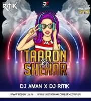 Taaron Ke Shehar (Remix) DJ Aman X DJ Ritik