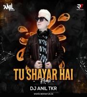 Tu Shayar Hai (Remix) - DJ Anil TKR